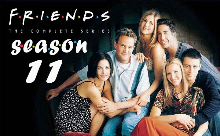 Friends Season 11 Release date, Trailer, Cast and Latest News