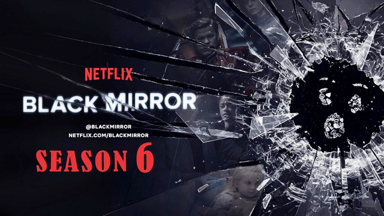 Black Mirror season 6 Release Date, Trailer, Cast and Latest News